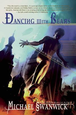 Dancing With Bears By Swanwick, Michael
